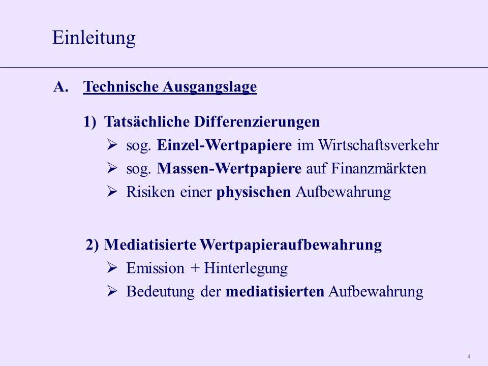 4 A.Technische Ausgangslage 1)Tatsächliche Differenzierungen sog. Einzel-Wertpapiere im Wirtschaftsverkehr sog. Massen-Wertpapiere auf Finanzmärkten R