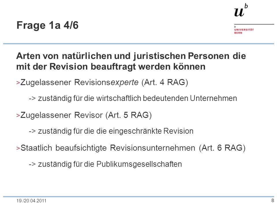 8 Frage 1a 4/6 Arten von natürlichen und juristischen Personen die mit der Revision beauftragt werden können Zugelassener Revisionsexperte (Art. 4 RAG