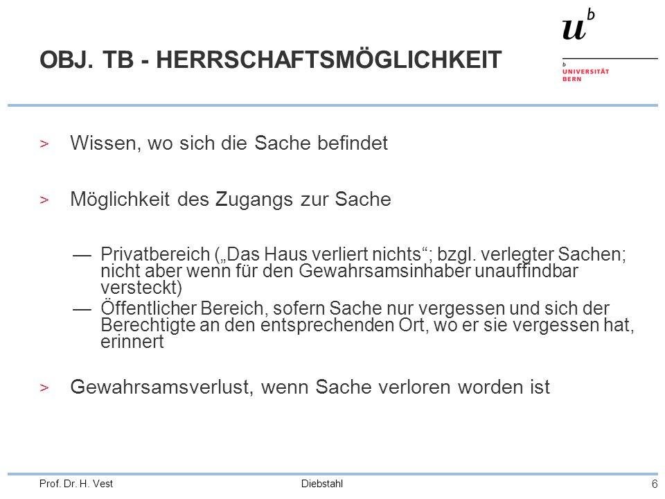 Diebstahl 17 Prof.Dr. H. Vest SCHUSS- ODER ANDERE GEFÄHRLICHE WAFFE (Ziff.