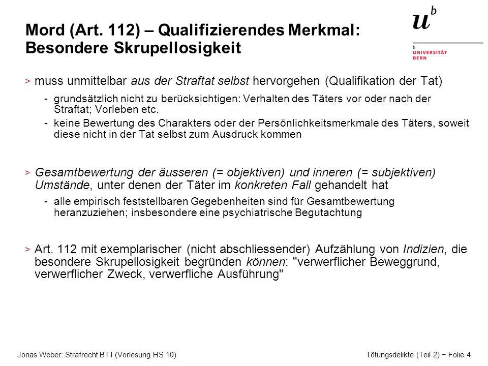 Jonas Weber: Strafrecht BT I (Vorlesung HS 10) Tötungsdelikte (Teil 2) Folie 4 Mord (Art.