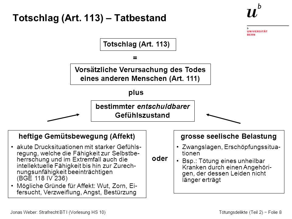 Jonas Weber: Strafrecht BT I (Vorlesung HS 10) Tötungsdelikte (Teil 2) Folie 8 Totschlag (Art.
