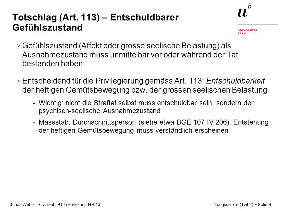 Jonas Weber: Strafrecht BT I (Vorlesung HS 10) Tötungsdelikte (Teil 2) Folie 9 Totschlag (Art.