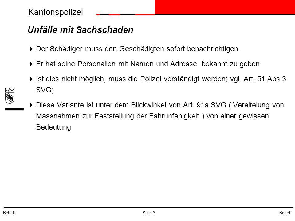 Kantonspolizei Betreff Seite 3 Unfälle mit Sachschaden Der Schädiger muss den Geschädigten sofort benachrichtigen. Er hat seine Personalien mit Namen