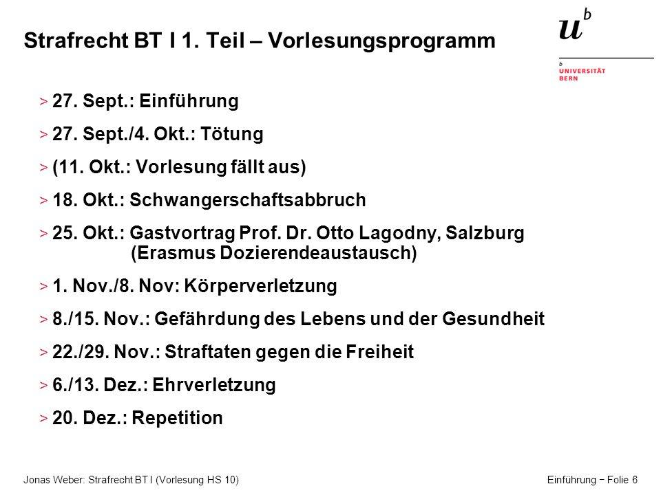 Jonas Weber: Strafrecht BT I (Vorlesung HS 10) Einführung Folie 6 Strafrecht BT I 1.