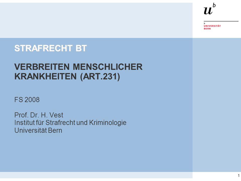 1 STRAFRECHT BT STRAFRECHT BT VERBREITEN MENSCHLICHER KRANKHEITEN (ART.231) FS 2008 Prof.