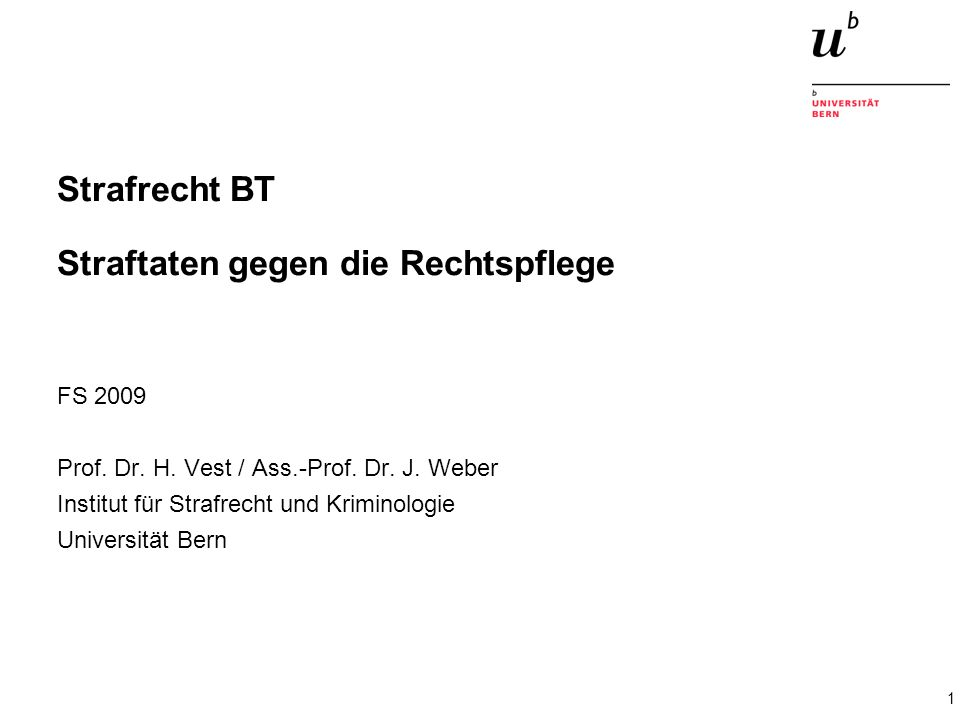 Prof.Dr. H. Vest / Ass.-Prof. Dr. J. Weber Straftaten gegen die Rechtspflege 32 Falsches Zeugnis.