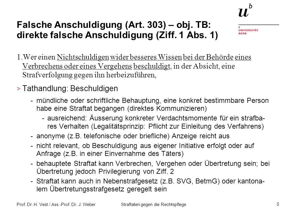 Prof.Dr. H. Vest / Ass.-Prof. Dr. J. Weber Straftaten gegen die Rechtspflege 26 Falsches Zeugnis.