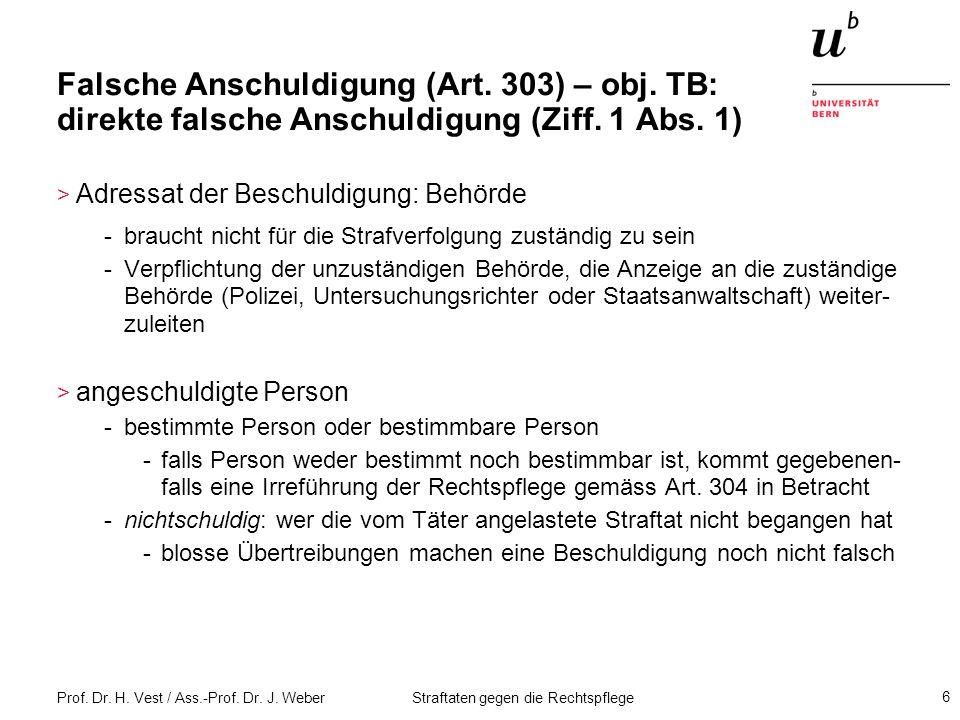 Prof.Dr. H. Vest / Ass.-Prof. Dr. J. Weber Straftaten gegen die Rechtspflege 27 Falsches Zeugnis.