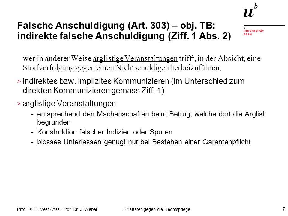 Prof.Dr. H. Vest / Ass.-Prof. Dr. J. Weber Straftaten gegen die Rechtspflege 28 Falsches Zeugnis.