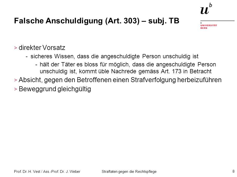 Prof.Dr. H. Vest / Ass.-Prof. Dr. J. Weber Straftaten gegen die Rechtspflege 29 Falsches Zeugnis.