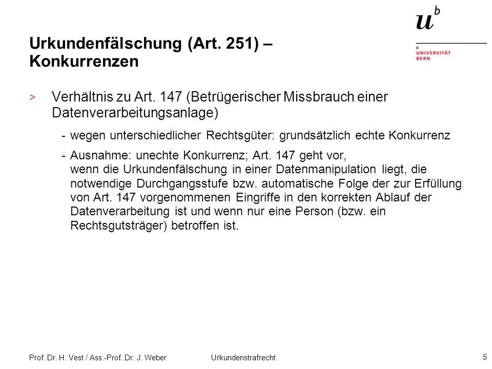 Prof. Dr. H. Vest / Ass.-Prof. Dr. J. Weber Urkundenstrafrecht 5 Urkundenfälschung (Art. 251) – Konkurrenzen > Verhältnis zu Art. 147 (Betrügerischer