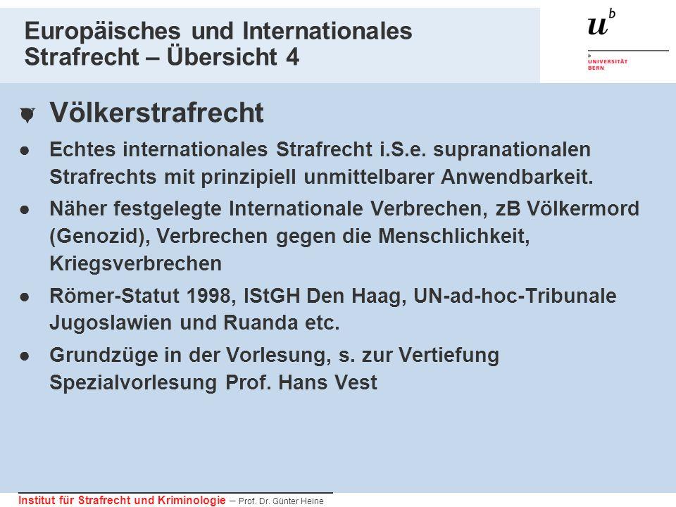 Institut für Strafrecht und Kriminologie – Prof. Dr. Günter Heine Europäisches und Internationales Strafrecht – Übersicht 4 Völkerstrafrecht Echtes in