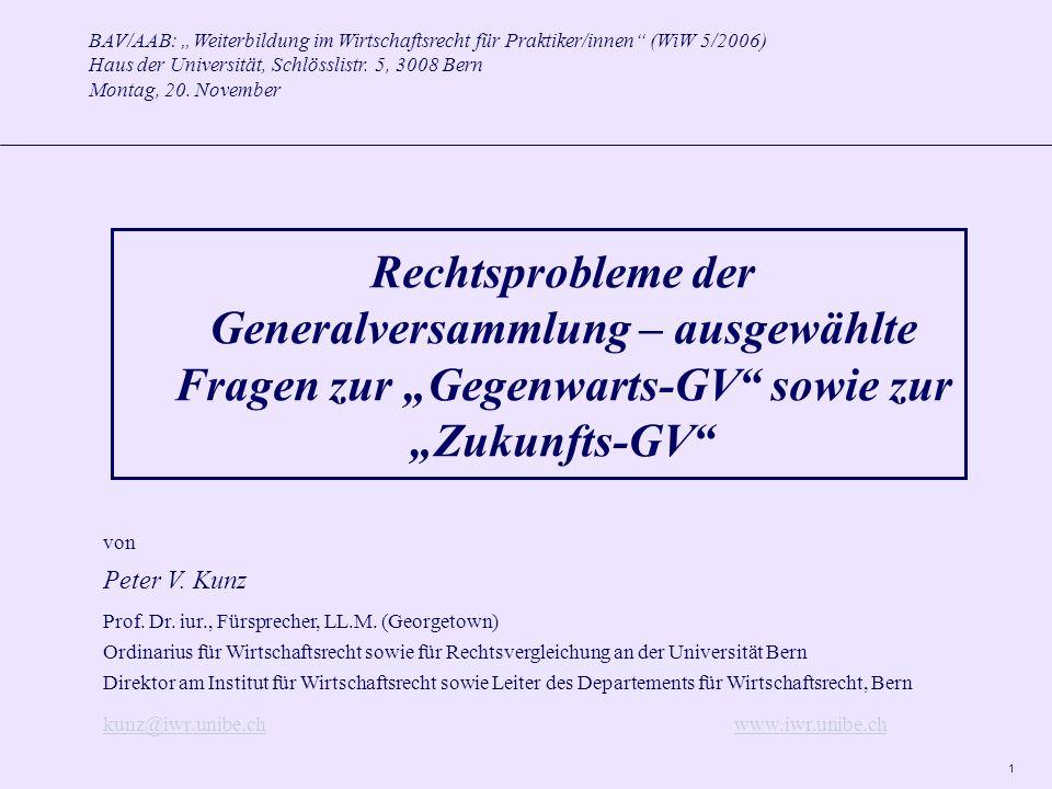 1 BAV/AAB: Weiterbildung im Wirtschaftsrecht für Praktiker/innen (WiW 5/2006) Haus der Universität, Schlösslistr. 5, 3008 Bern Montag, 20. November vo