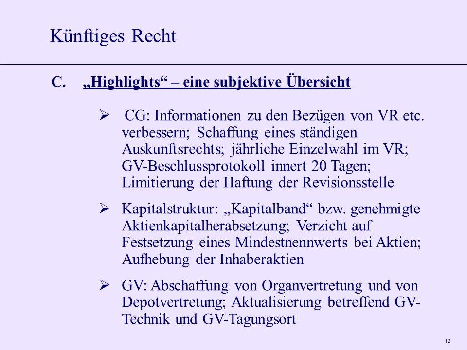 12 C.Highlights – eine subjektive Übersicht CG: Informationen zu den Bezügen von VR etc. verbessern; Schaffung eines ständigen Auskunftsrechts; jährli