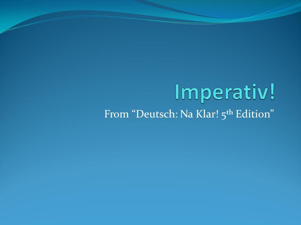 From Deutsch: Na Klar! 5 th Edition