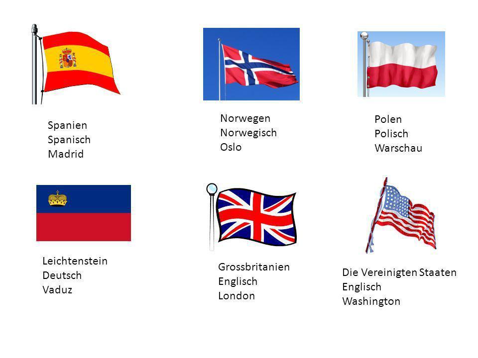 Polen Polisch Warschau Norwegen Norwegisch Oslo Spanien Spanisch Madrid Grossbritanien Englisch London Leichtenstein Deutsch Vaduz Die Vereinigten Sta