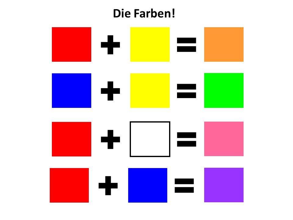 =+ Die Farben! =+ =+ =+
