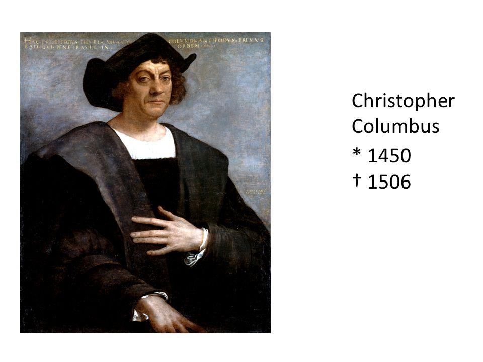 Christopher Columbus * 1450 1506