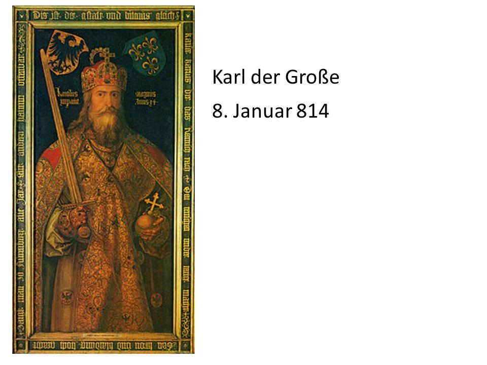 Karl der Große 8. Januar 814