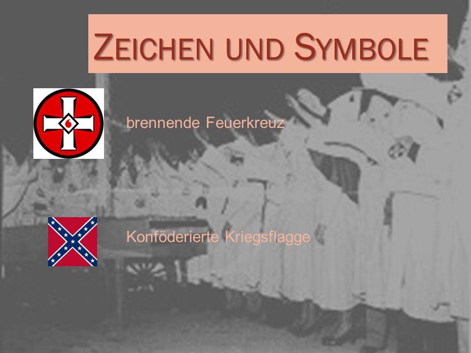 Z EICHEN UND S YMBOLE brennende Feuerkreuz Konföderierte Kriegsflagge