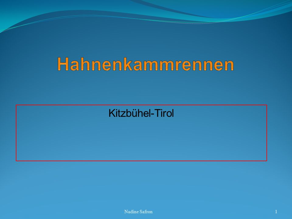 Geschichte 1930/31 Erstes Internationales Hahnenkamm-Rennen.