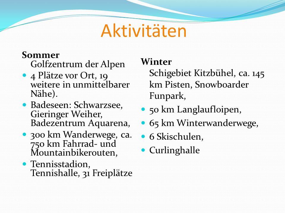 Aktivitäten Sommer Golfzentrum der Alpen 4 Plätze vor Ort, 19 weitere in unmittelbarer Nähe). Badeseen: Schwarzsee, Gieringer Weiher, Badezentrum Aqua