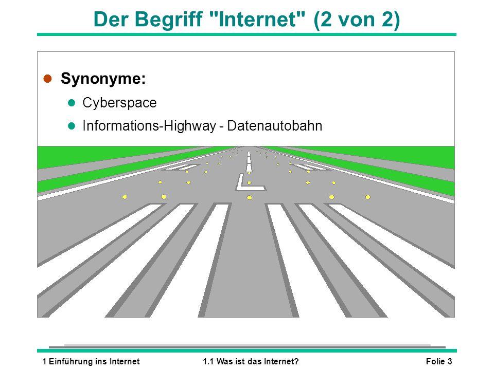 Folie 31 Einführung ins Internet1.1 Was ist das Internet? Der Begriff