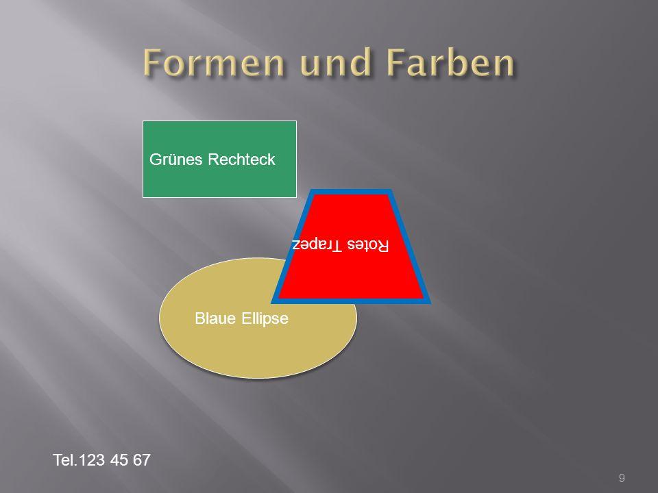 9 Grünes Rechteck Blaue Ellipse Rotes Trapez Tel.123 45 67
