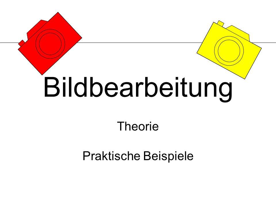 Bildbearbeitung Theorie Praktische Beispiele