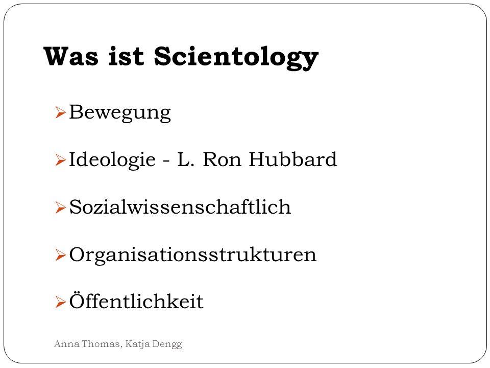 Was ist Scientology Bewegung Ideologie - L. Ron Hubbard Sozialwissenschaftlich Organisationsstrukturen Öffentlichkeit Anna Thomas, Katja Dengg