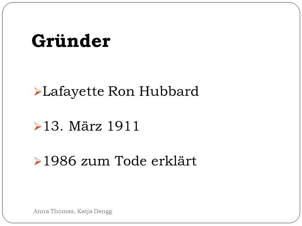 Gründer Lafayette Ron Hubbard 13. März 1911 1986 zum Tode erklärt Anna Thomas, Katja Dengg