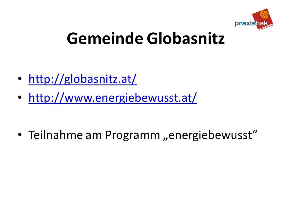 Gemeinde Globasnitz http://globasnitz.at/ http://www.energiebewusst.at/ Teilnahme am Programm energiebewusst