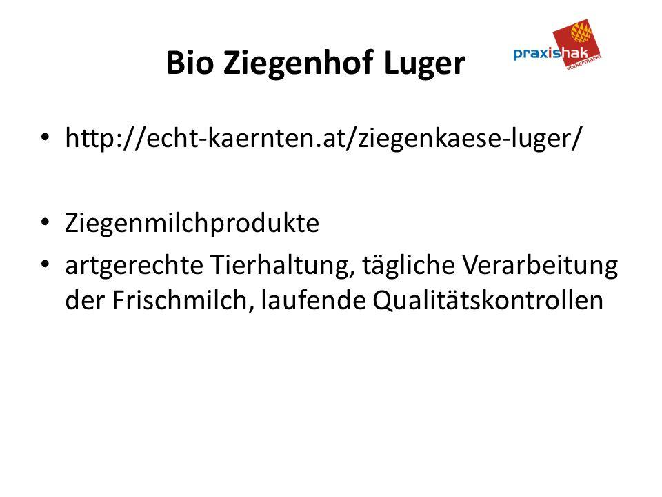 Bio Ziegenhof Luger http://echt-kaernten.at/ziegenkaese-luger/ Ziegenmilchprodukte artgerechte Tierhaltung, tägliche Verarbeitung der Frischmilch, laufende Qualitätskontrollen
