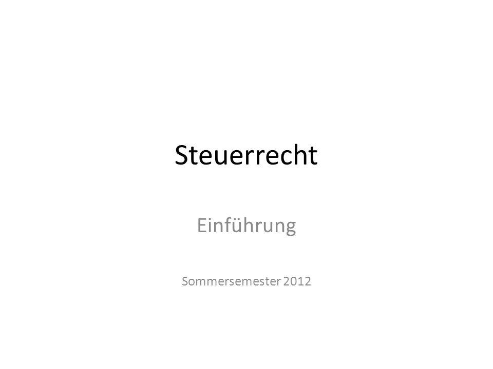 Steuerrecht Einführung Sommersemester 2012