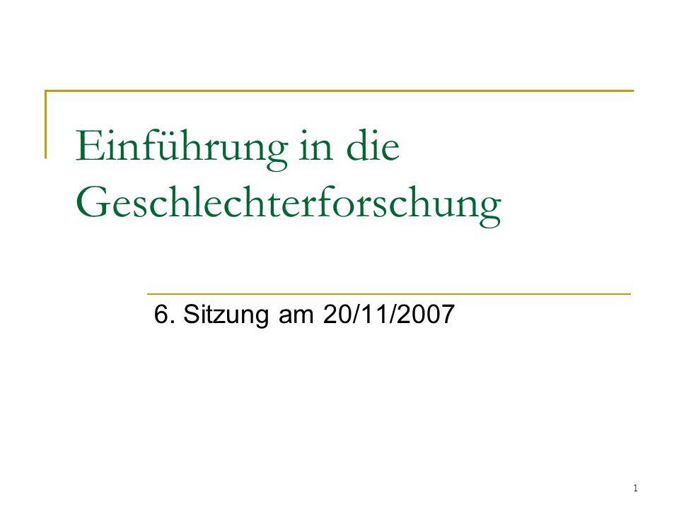 1 Einführung in die Geschlechterforschung 6. Sitzung am 20/11/2007