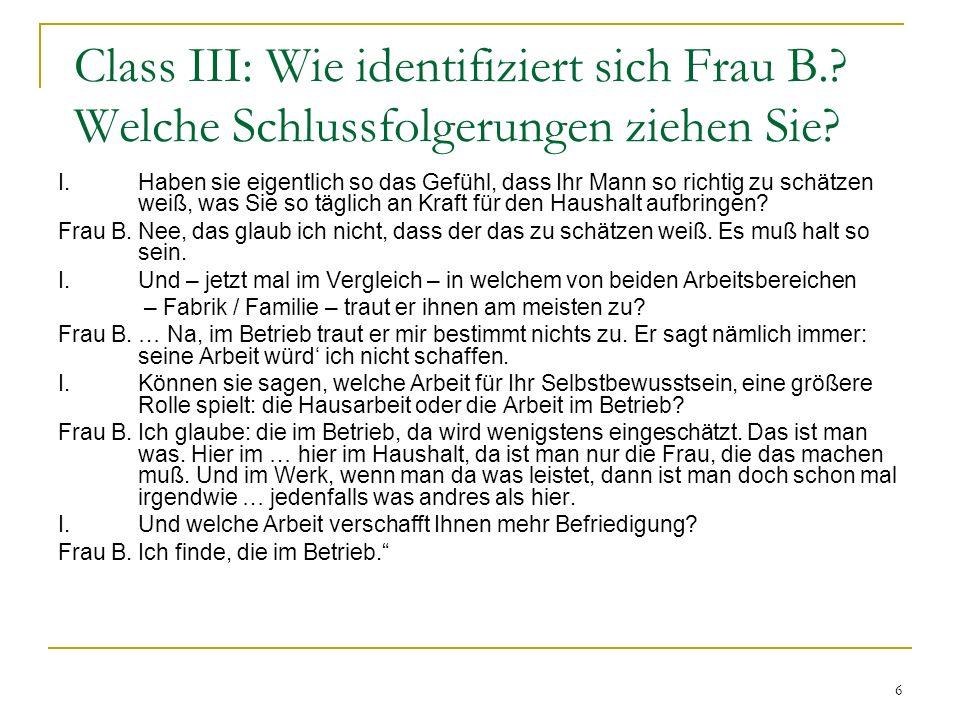 6 Class III: Wie identifiziert sich Frau B..Welche Schlussfolgerungen ziehen Sie.