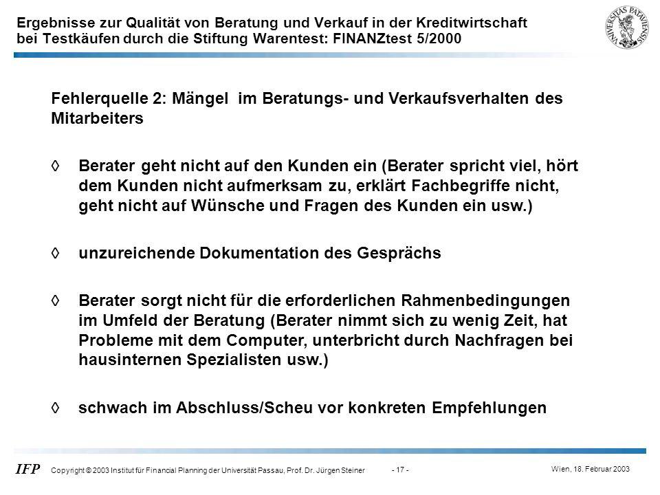 Wien, 18. Februar 2003 IFP Copyright © 2003 Institut für Financial Planning der Universität Passau, Prof. Dr. Jürgen Steiner - 17 - Fehlerquelle 2: Mä