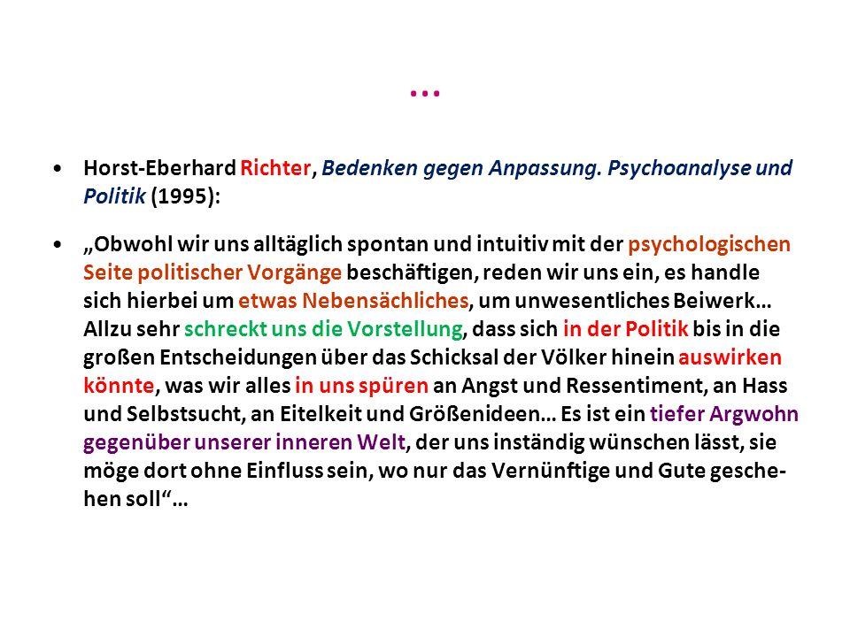 … Horst-Eberhard Richter, Bedenken gegen Anpassung. Psychoanalyse und Politik (1995): Obwohl wir uns alltäglich spontan und intuitiv mit der psycholog