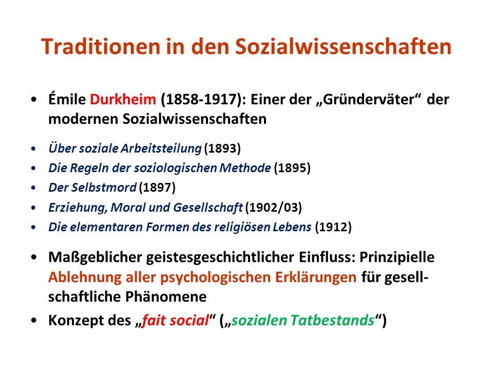 Traditionen in den Sozialwissenschaften Émile Durkheim (1858-1917): Einer der Gründerväter der modernen Sozialwissenschaften Über soziale Arbeitsteilu