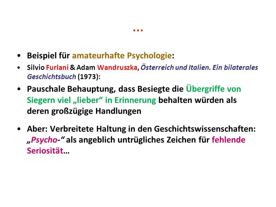 … Beispiel für amateurhafte Psychologie: Silvio Furlani & Adam Wandruszka, Österreich und Italien. Ein bilaterales Geschichtsbuch (1973): Pauschale Be