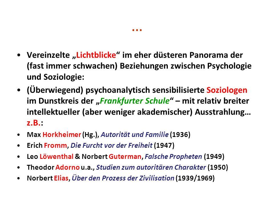 … Vereinzelte Lichtblicke im eher düsteren Panorama der (fast immer schwachen) Beziehungen zwischen Psychologie und Soziologie: (Überwiegend) psychoan