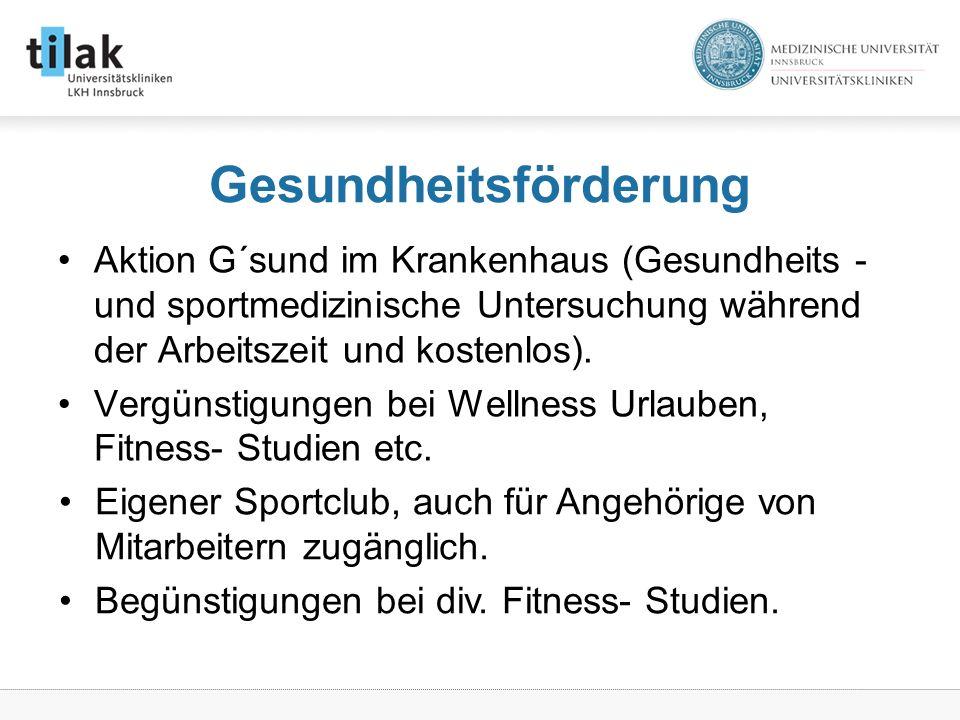 Gesundheitsförderung Aktion G´sund im Krankenhaus (Gesundheits - und sportmedizinische Untersuchung während der Arbeitszeit und kostenlos).
