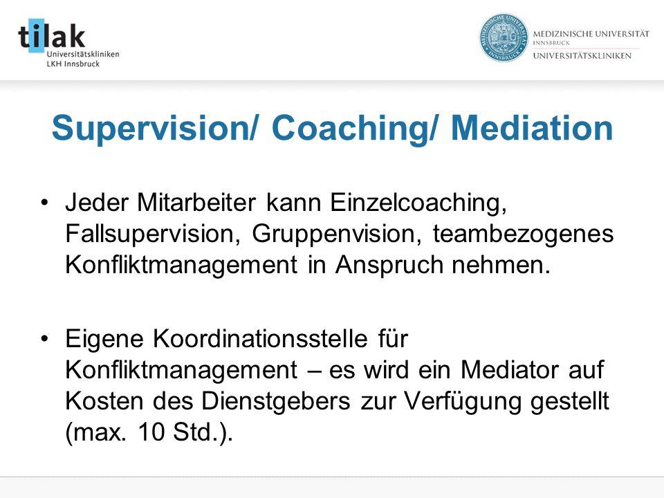 Supervision/ Coaching/ Mediation Jeder Mitarbeiter kann Einzelcoaching, Fallsupervision, Gruppenvision, teambezogenes Konfliktmanagement in Anspruch nehmen.