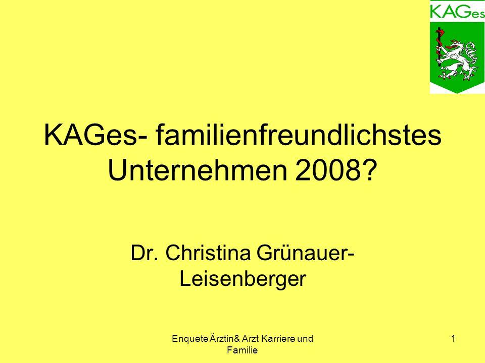 Enquete Ärztin& Arzt Karriere und Familie 1 KAGes- familienfreundlichstes Unternehmen 2008.