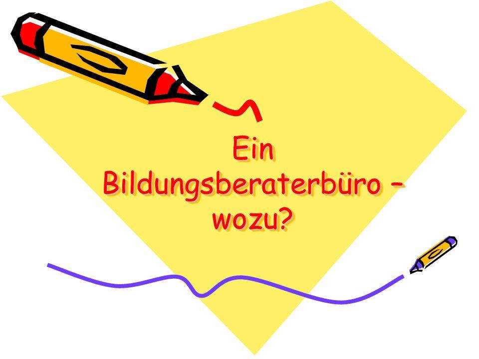 Ein Bildungsberaterbüro – wozu?