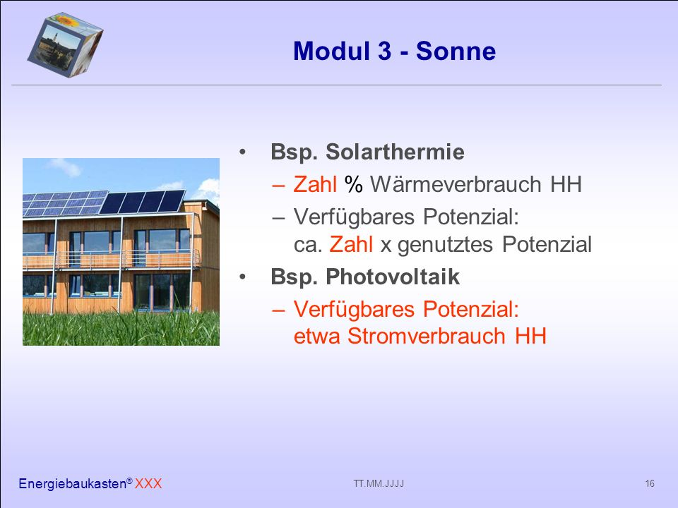 Energiebaukasten ® XXX 16TT.MM.JJJJ Modul 3 - Sonne Bsp.