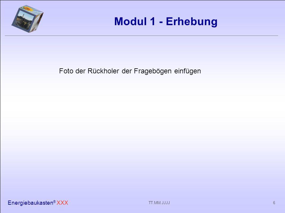 Energiebaukasten ® XXX 6TT.MM.JJJJ Modul 1 - Erhebung Foto der Rückholer der Fragebögen einfügen