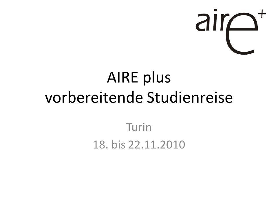 AIRE plus vorbereitende Studienreise Turin 18. bis 22.11.2010