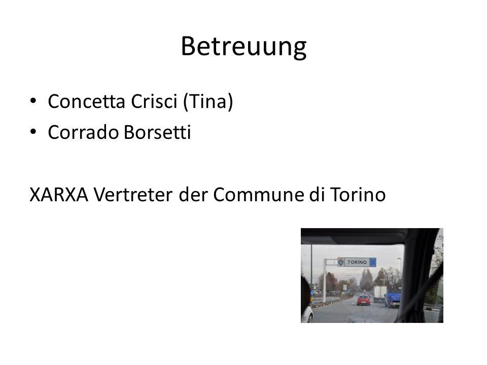 Betreuung Concetta Crisci (Tina) Corrado Borsetti XARXA Vertreter der Commune di Torino