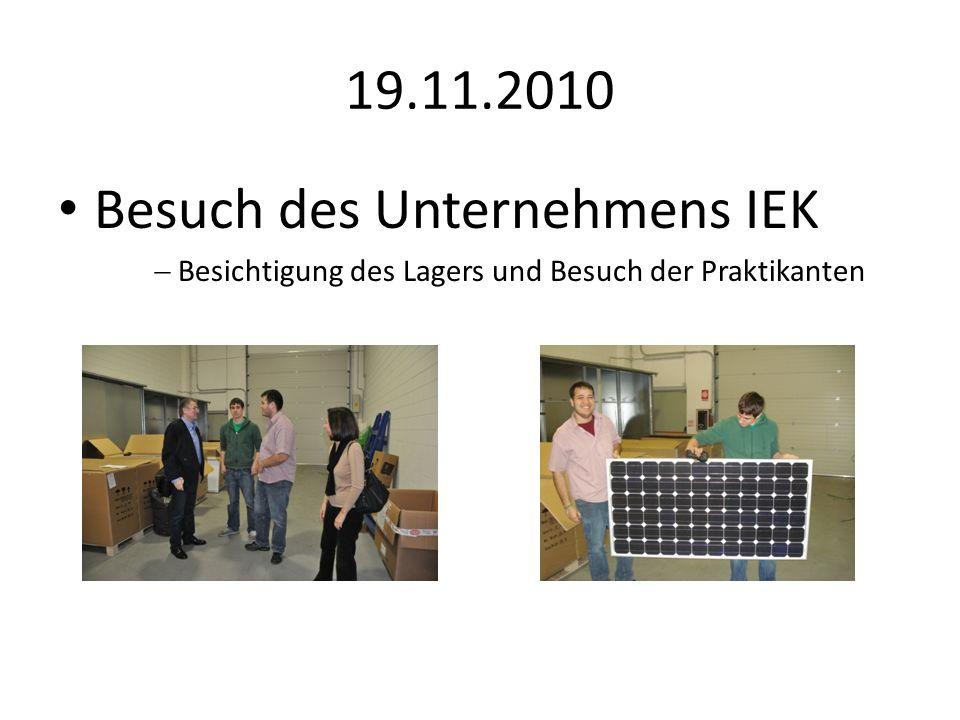 19.11.2010 Besuch des Unternehmens IEK Besichtigung des Lagers und Besuch der Praktikanten